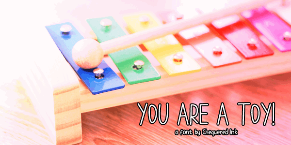 Download You are a TOY font (typeface)