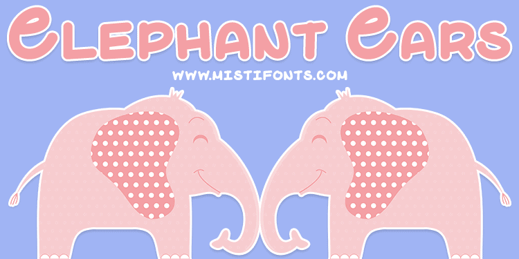 Download Elephant Ears font (typeface)