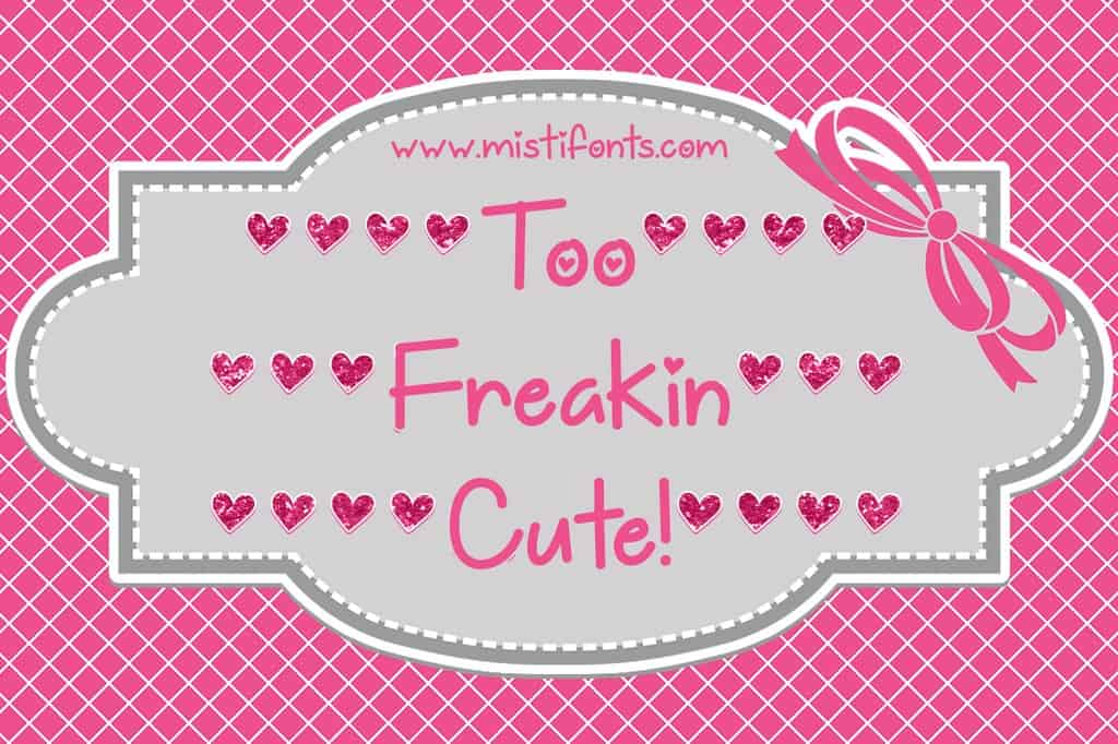 Download Too Freakin Cute font (typeface)